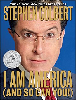 The book cover for Stephen Colbert's book I am America and so Can You